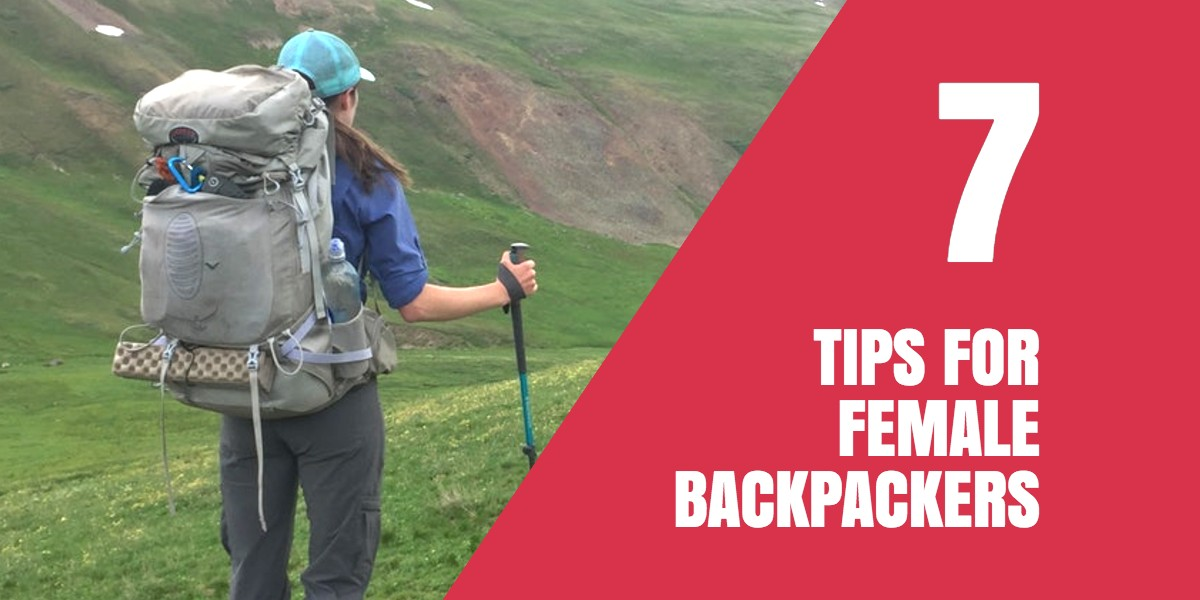 7 Tips for Female Backpackers